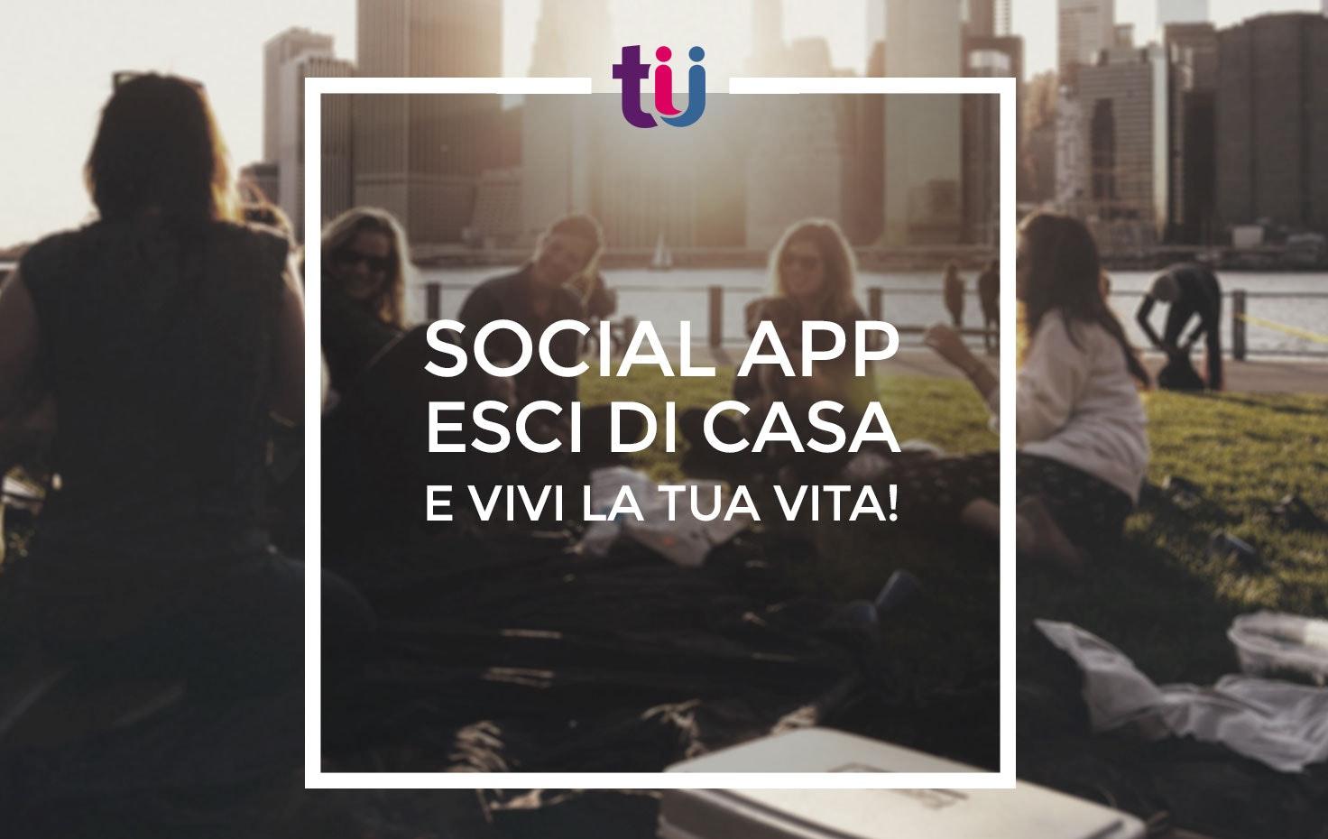 Tu social app esci di casa e vivi la tua vita in for Crea e progetta la tua casa