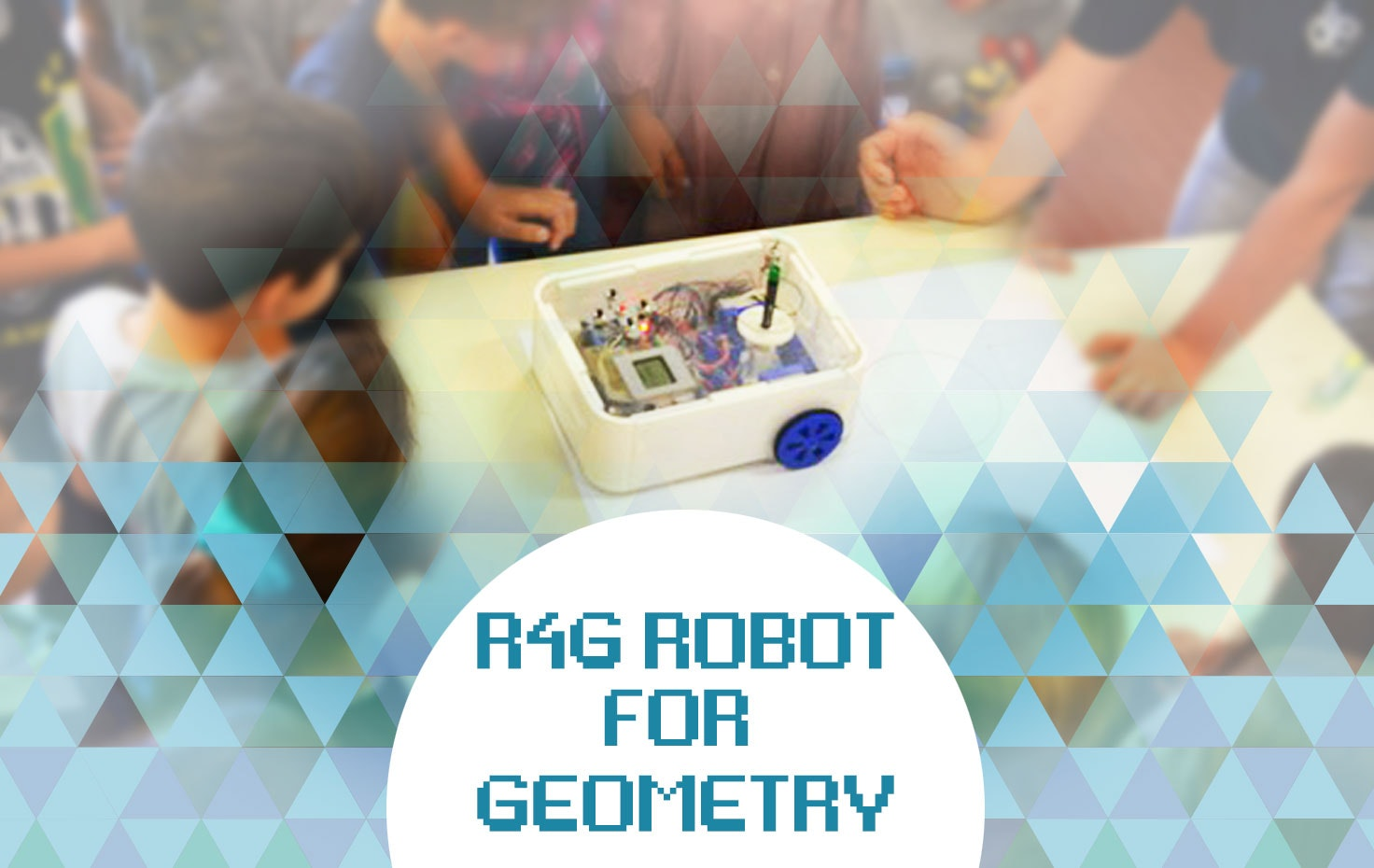 R4G Robot for Geometry