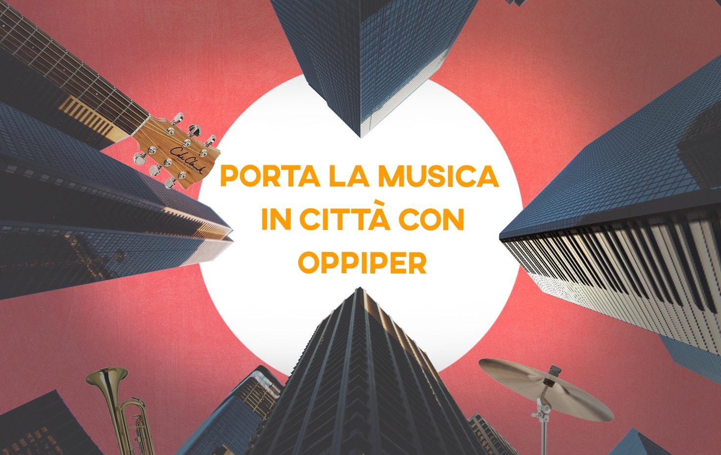 Porta la musica in città con Oppiper