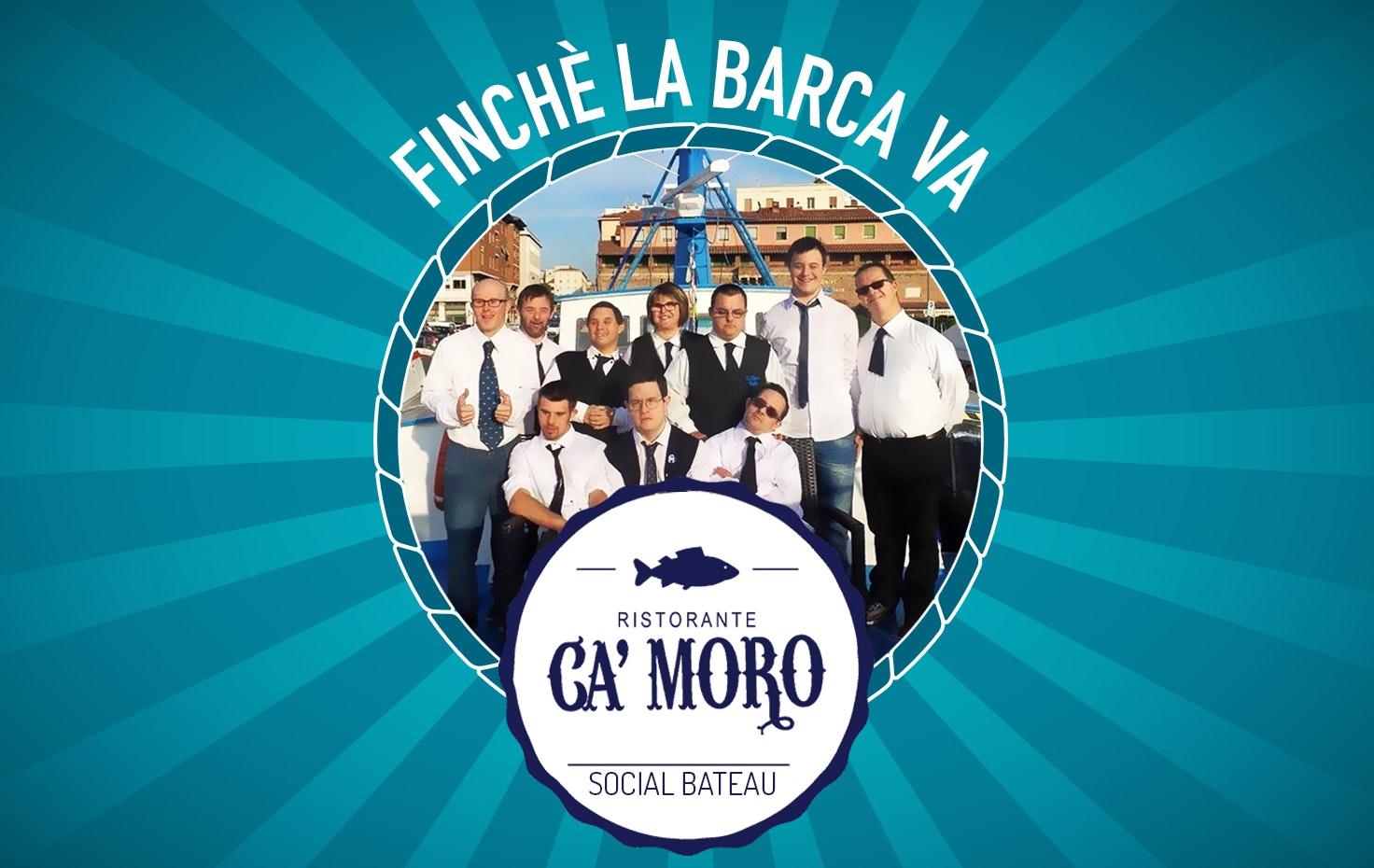 Finche' la barca va....Ristorante Ca'Moro Social bateau
