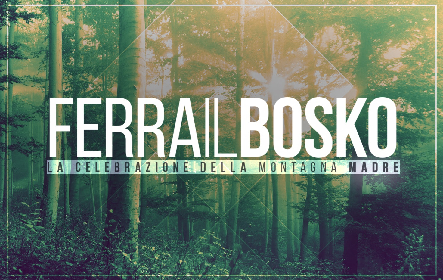 Ferra il Bosko - La celebrazione della Montagna Madre