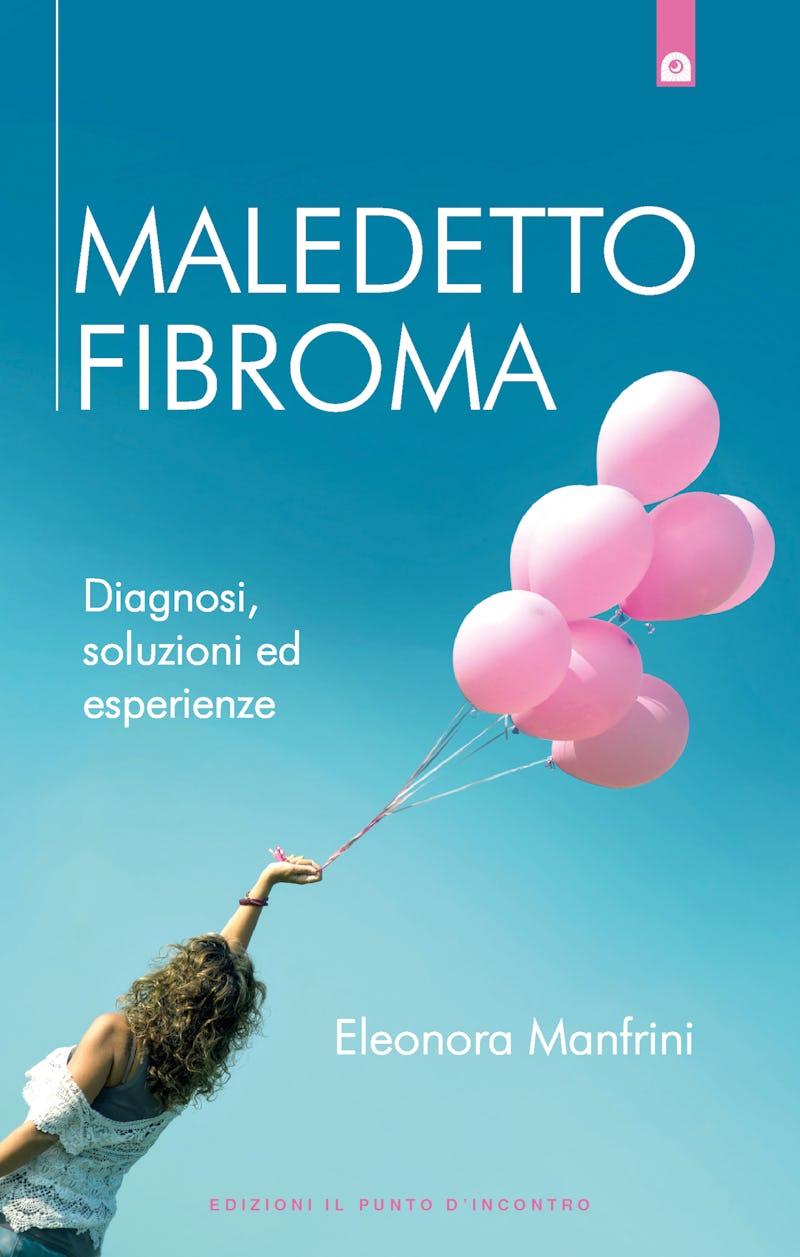 1549021979334742 libro maledetto fibroma uterino